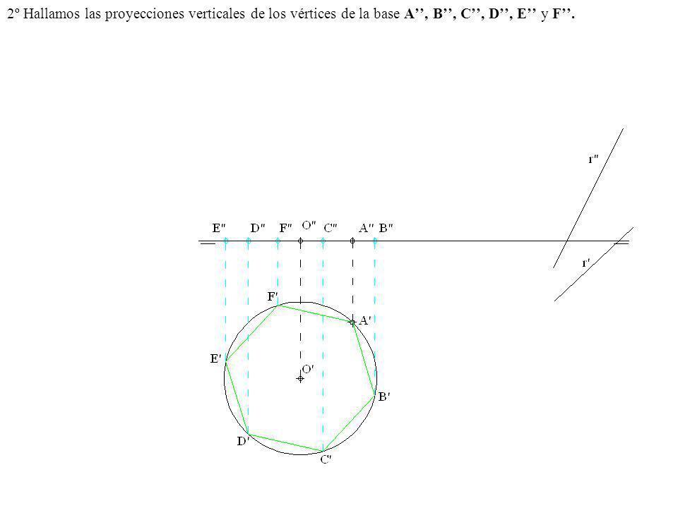 2º Hallamos las proyecciones verticales de los vértices de la base A, B, C, D, E y F.