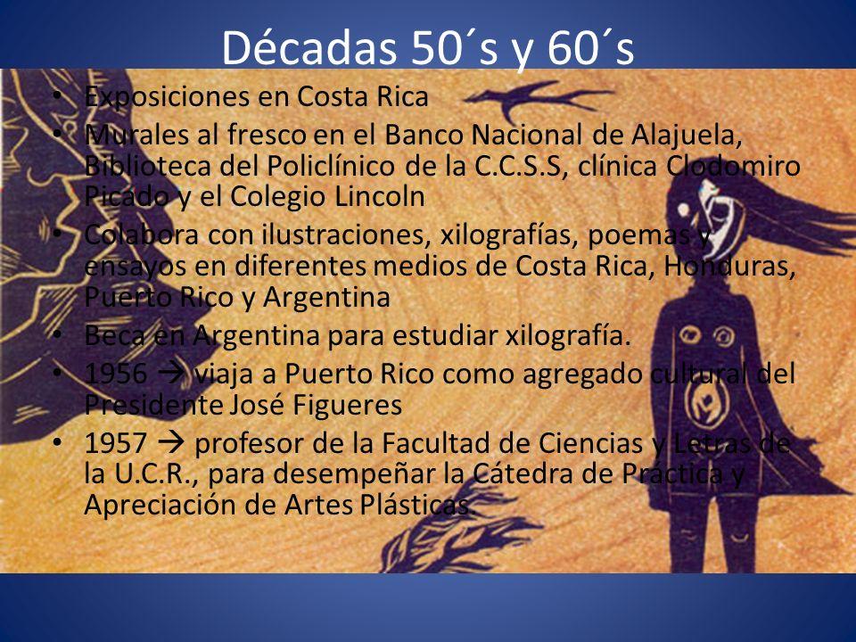 Décadas 50´s y 60´s Exposiciones en Costa Rica Murales al fresco en el Banco Nacional de Alajuela, Biblioteca del Policlínico de la C.C.S.S, clínica C