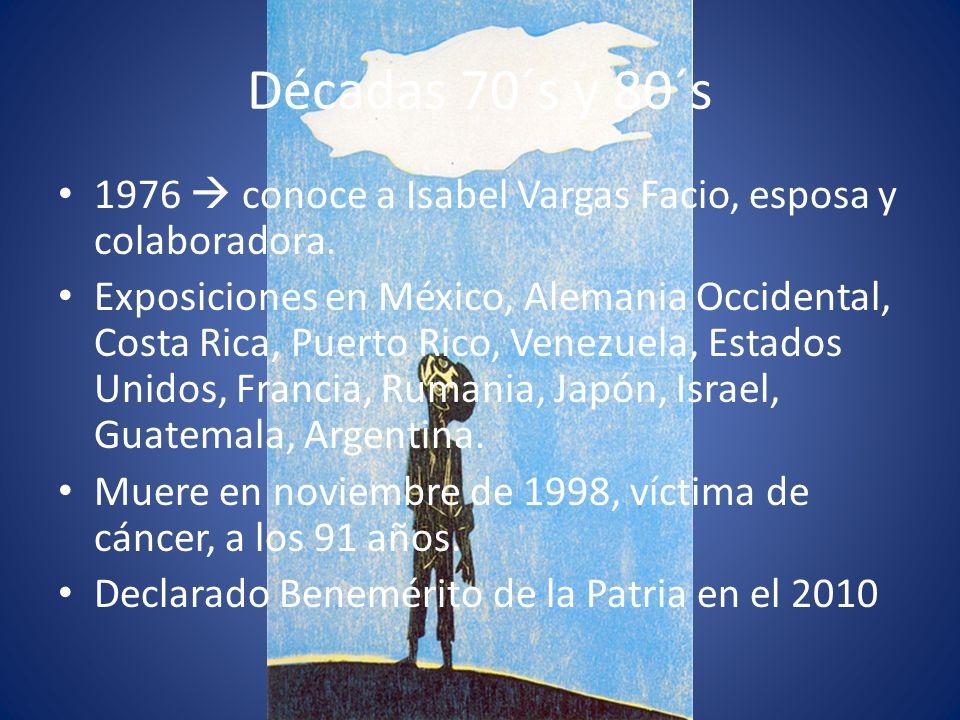 Décadas 70´s y 80´s 1976 conoce a Isabel Vargas Facio, esposa y colaboradora. Exposiciones en México, Alemania Occidental, Costa Rica, Puerto Rico, Ve