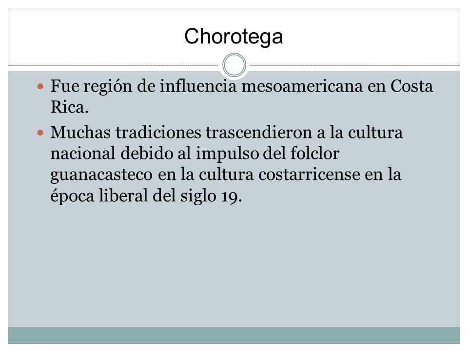 Chorotega Fue región de influencia mesoamericana en Costa Rica.