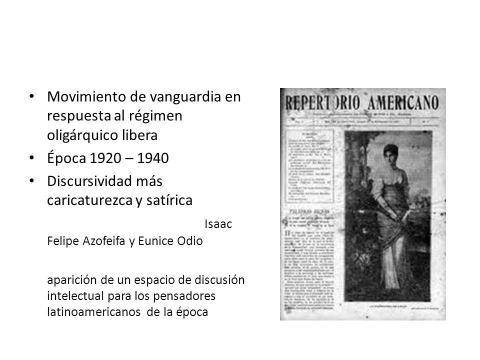 Generación del Repertorio Americano Movimiento de vanguardia en respuesta al régimen oligárquico libera Época 1920 – 1940 Discursividad más caricature