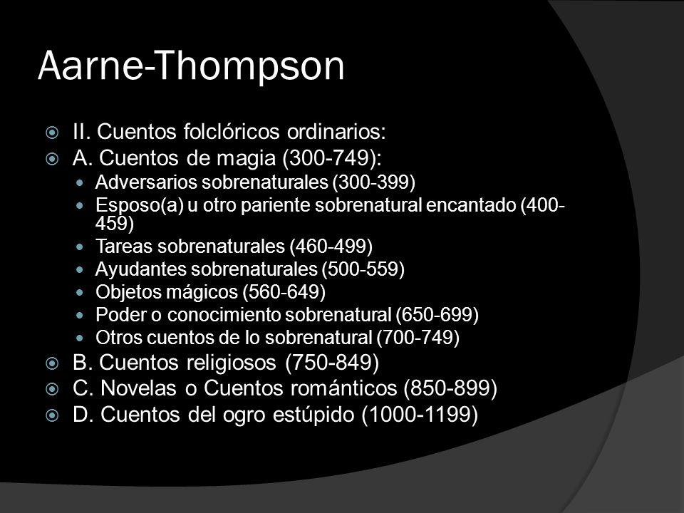Aarne-Thompson II. Cuentos folclóricos ordinarios: A. Cuentos de magia (300-749): Adversarios sobrenaturales (300-399) Esposo(a) u otro pariente sobre