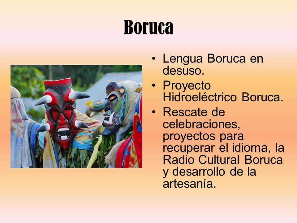 Boruca Lengua Boruca en desuso. Proyecto Hidroeléctrico Boruca. Rescate de celebraciones, proyectos para recuperar el idioma, la Radio Cultural Boruca