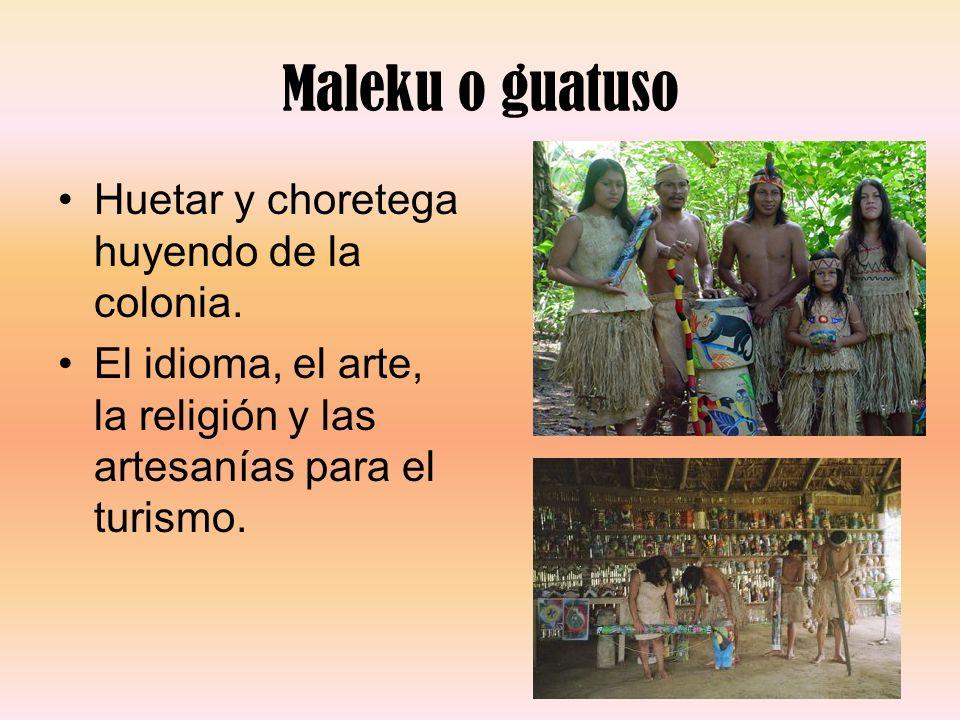 Maleku o guatuso Huetar y choretega huyendo de la colonia. El idioma, el arte, la religión y las artesanías para el turismo.