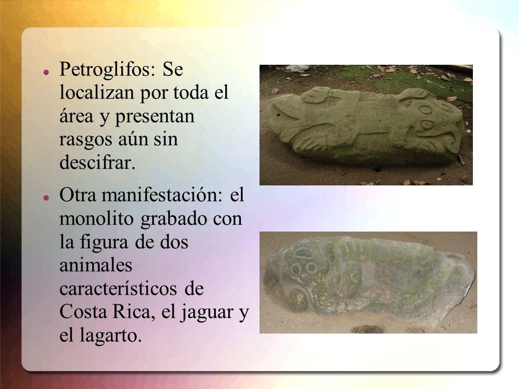 Petroglifos: Se localizan por toda el área y presentan rasgos aún sin descifrar. Otra manifestación: el monolito grabado con la figura de dos animales