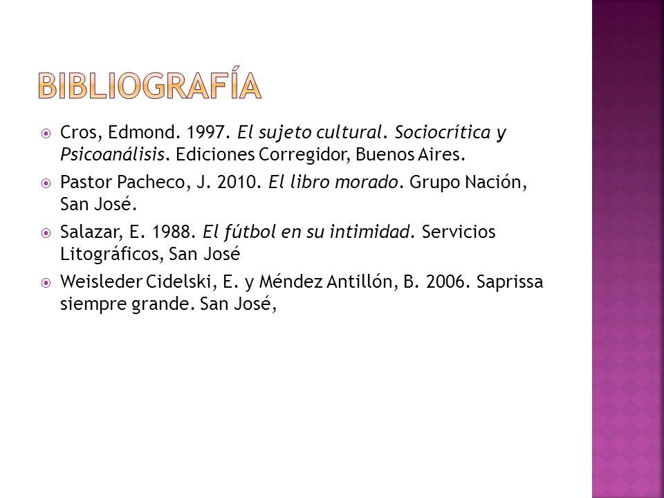 Cros, Edmond. 1997. El sujeto cultural. Sociocrítica y Psicoanálisis. Ediciones Corregidor, Buenos Aires. Pastor Pacheco, J. 2010. El libro morado. Gr