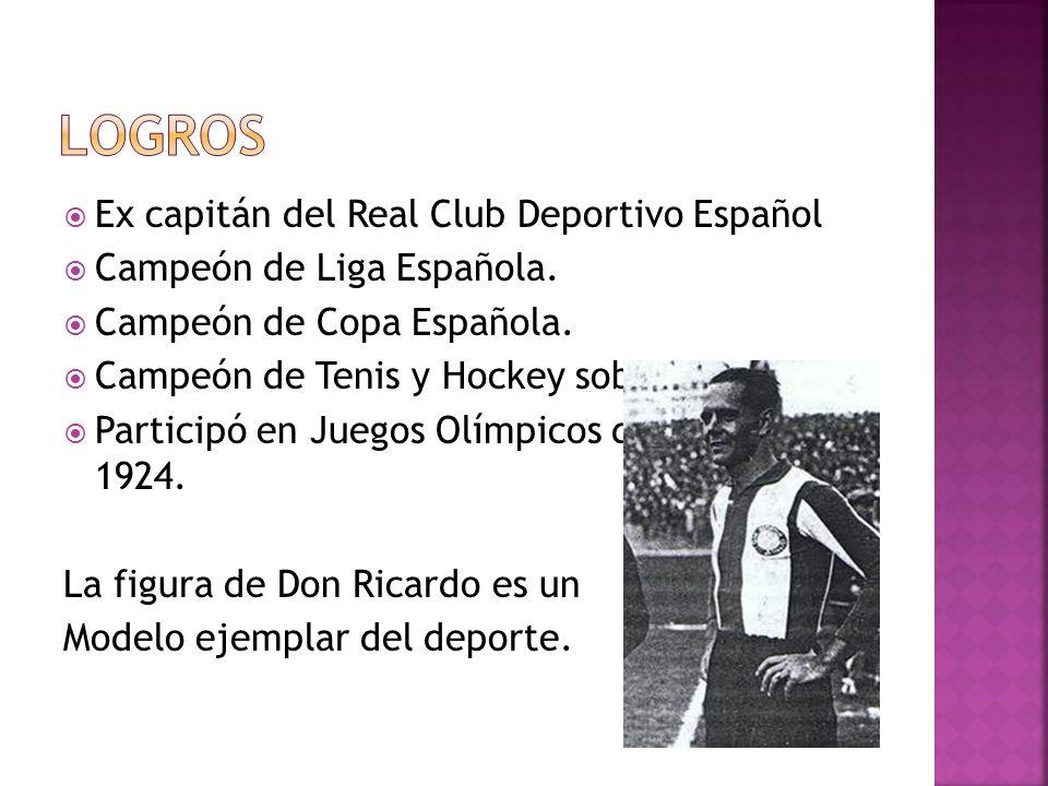 Ex capitán del Real Club Deportivo Español Campeón de Liga Española. Campeón de Copa Española. Campeón de Tenis y Hockey sobre pasto. Participó en Jue