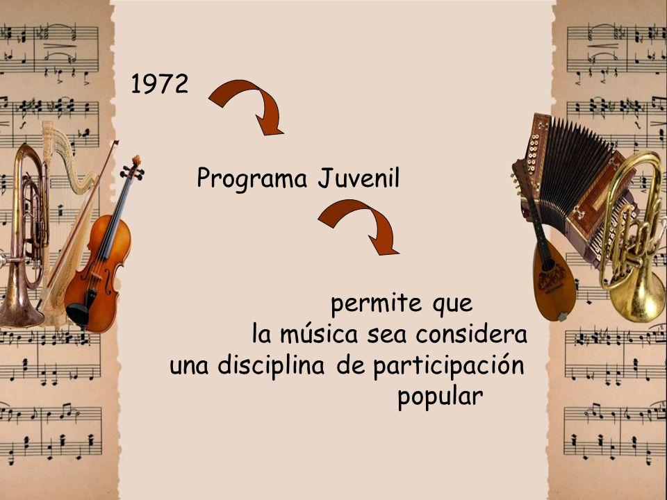 1972 Programa Juvenil permite que la música sea considera una disciplina de participación popular