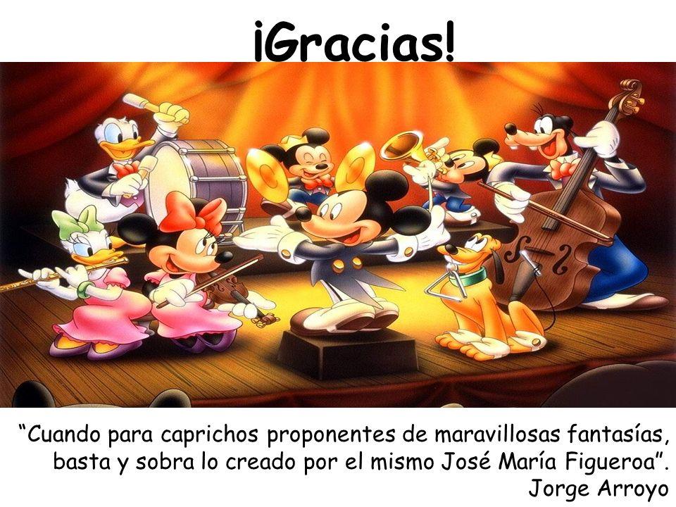 Cuando para caprichos proponentes de maravillosas fantasías, basta y sobra lo creado por el mismo José María Figueroa. Jorge Arroyo ¡Gracias!