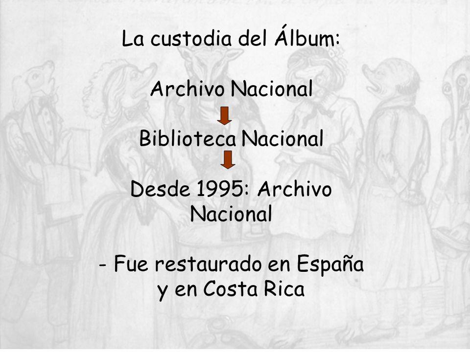 La custodia del Álbum: Archivo Nacional Biblioteca Nacional Desde 1995: Archivo Nacional - Fue restaurado en España y en Costa Rica
