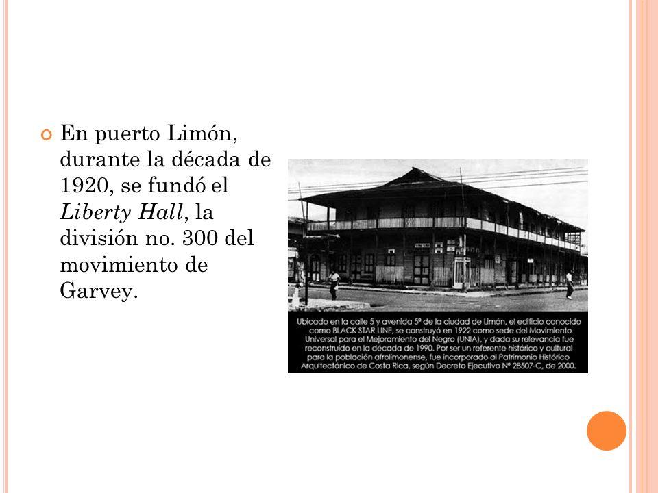Actualmente el Liberty Hall se conoce por los habitantes de Limón como el Black Star Line o simplemente como el Blacks.