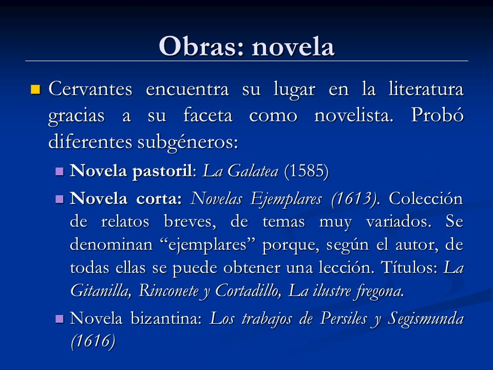 Obras: novela Cervantes encuentra su lugar en la literatura gracias a su faceta como novelista.