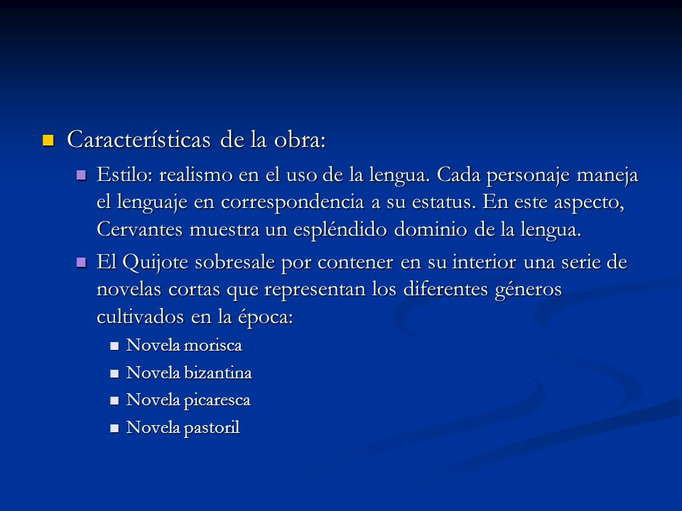 Características de la obra: Características de la obra: Estilo: realismo en el uso de la lengua.