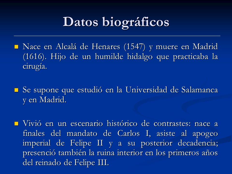 Datos biográficos Nace en Alcalá de Henares (1547) y muere en Madrid (1616).
