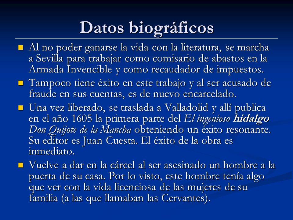 Datos biográficos Al no poder ganarse la vida con la literatura, se marcha a Sevilla para trabajar como comisario de abastos en la Armada Invencible y como recaudador de impuestos.