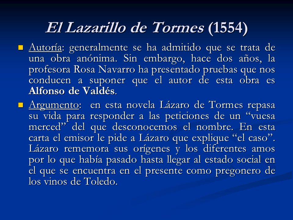 El Lazarillo de Tormes (1554) Autoría: generalmente se ha admitido que se trata de una obra anónima. Sin embargo, hace dos años, la profesora Rosa Nav