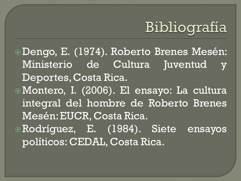 Dengo, E. (1974). Roberto Brenes Mesén: Ministerio de Cultura Juventud y Deportes, Costa Rica.