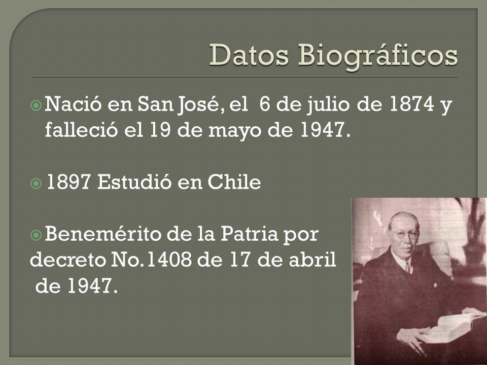 Nació en San José, el 6 de julio de 1874 y falleció el 19 de mayo de 1947.