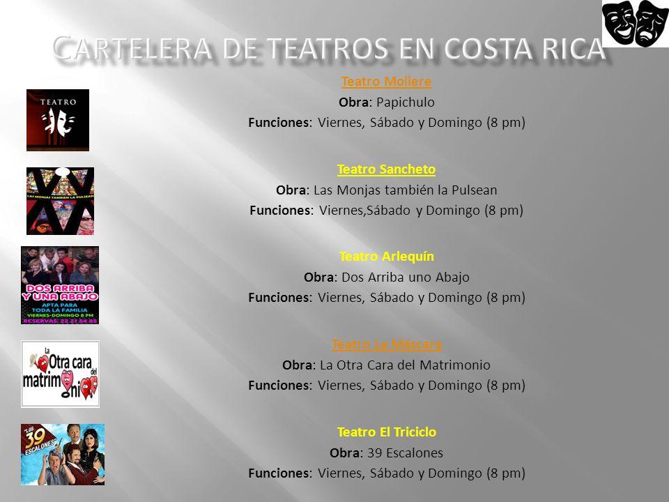 Teatro Moliere Teatro Moliere Obra: Papichulo Funciones: Viernes, Sábado y Domingo (8 pm) Teatro Sancheto Obra: Las Monjas también la Pulsean Funcione