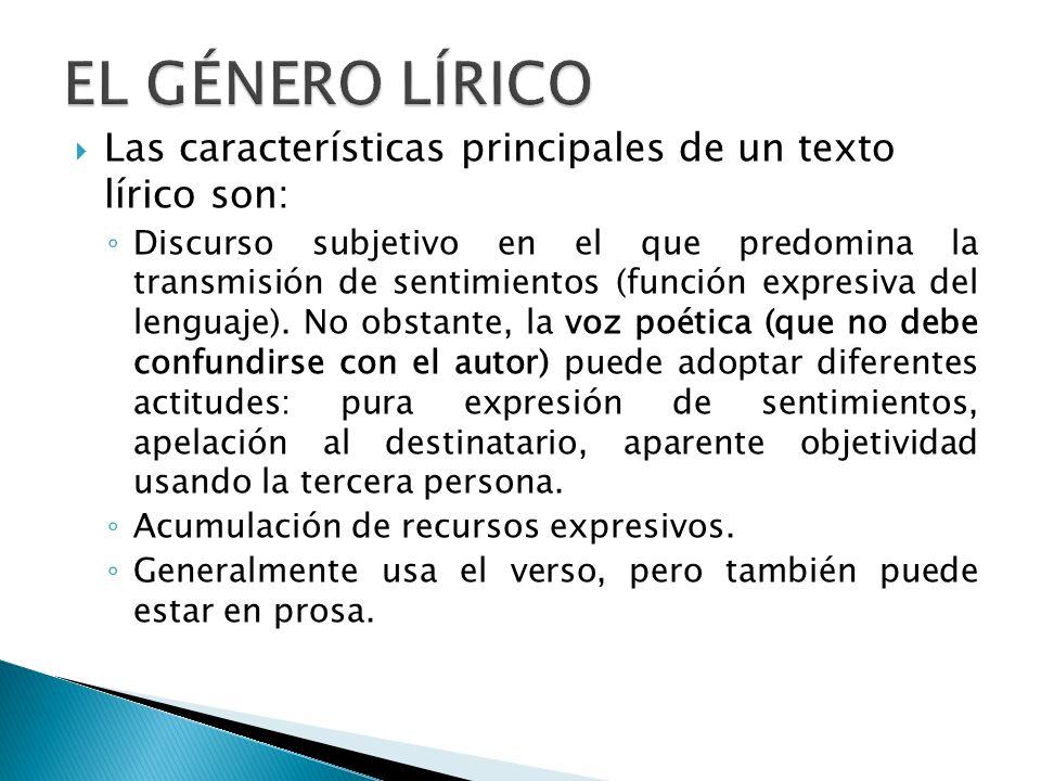 Las características principales de un texto lírico son: Discurso subjetivo en el que predomina la transmisión de sentimientos (función expresiva del l