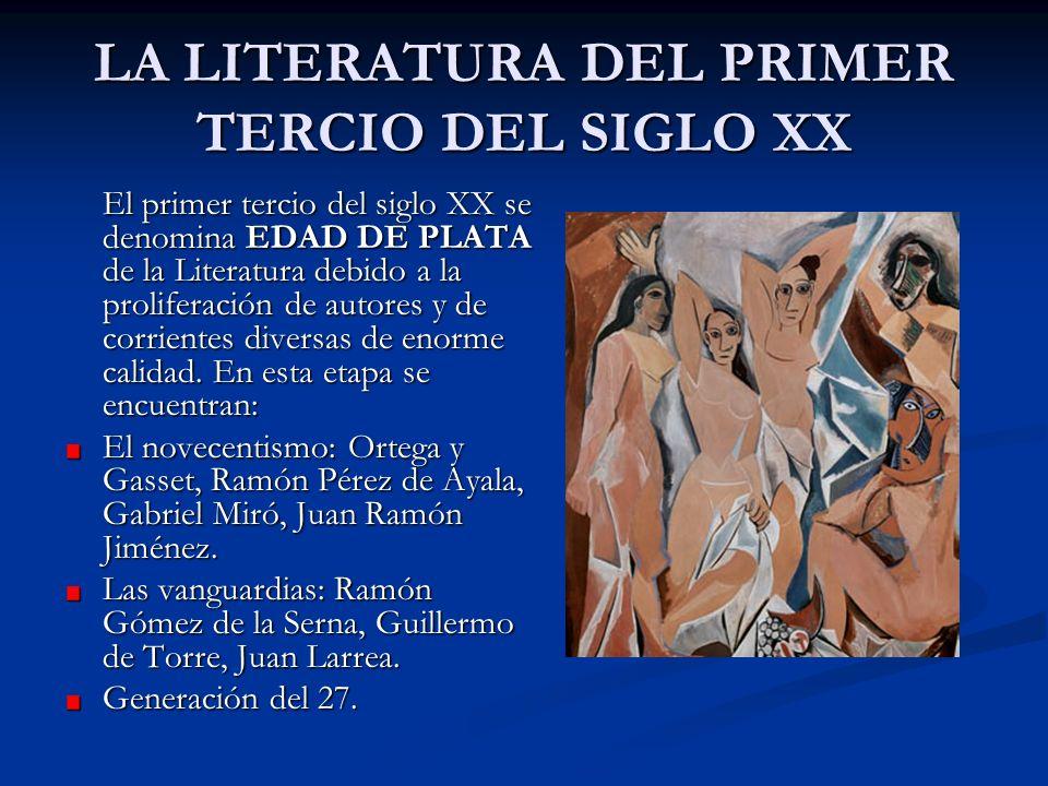LA LITERATURA DEL PRIMER TERCIO DEL SIGLO XX El primer tercio del siglo XX se denomina EDAD DE PLATA de la Literatura debido a la proliferación de aut