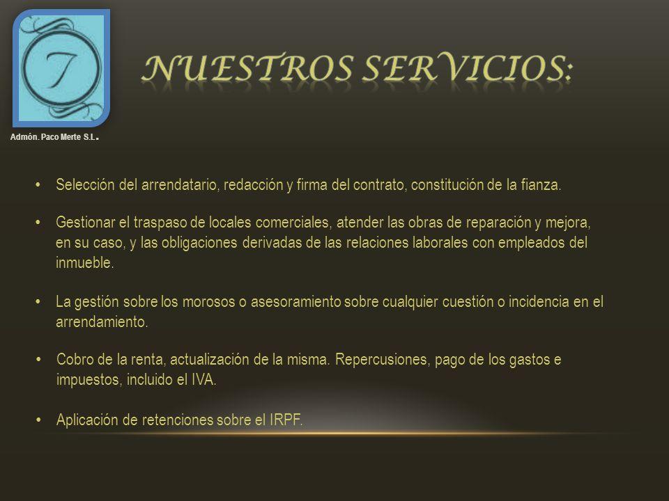 La calidad de nuestros servicios esta garantizada por nuestros clientes y a los 25 años de experiencia en el sector.