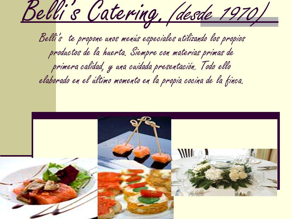 Bellis Catering. (desde 1970) Bellis te propone unos menús especiales utilizando los propios productos de la huerta. Siempre con materias primas de pr