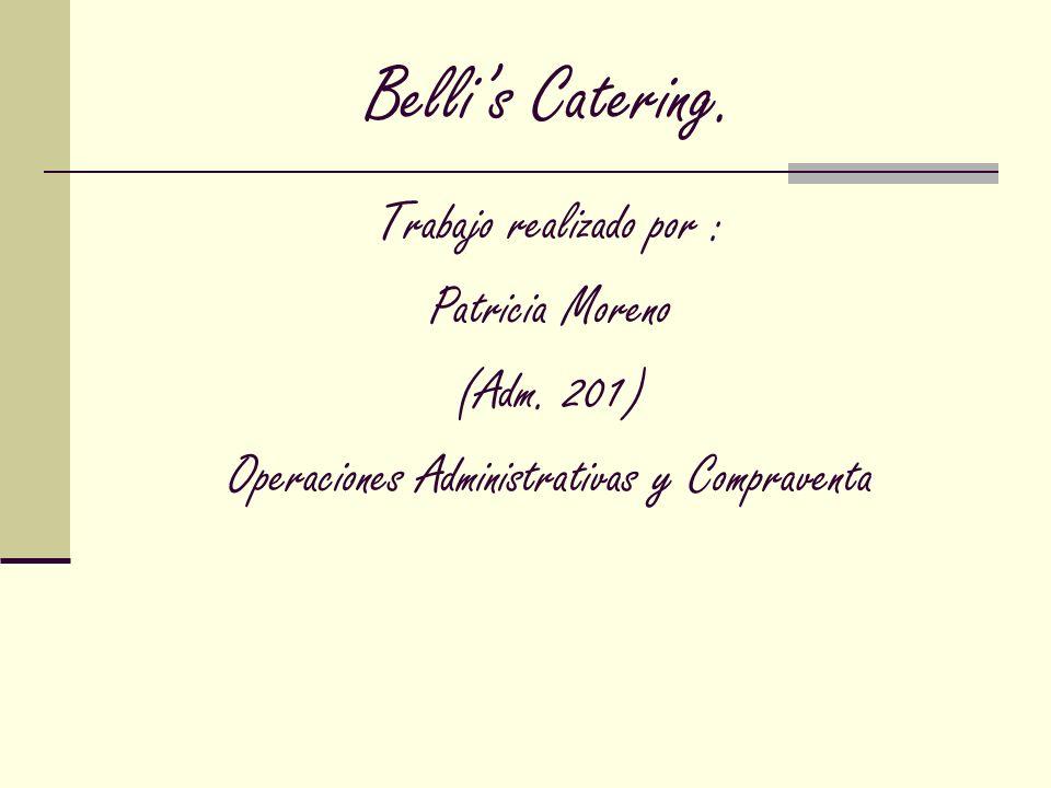 Bellis Catering. Trabajo realizado por : Patricia Moreno (Adm. 201) Operaciones Administrativas y Compraventa
