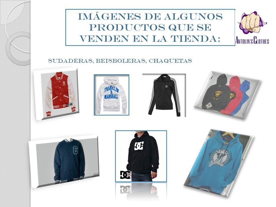 IMÁGENES DE ALGUNOS PRODUCTOS QUE SE VENDEN EN LA TIENDA: SUDADERAS, BEISBOLERAS, CHAQUETAS