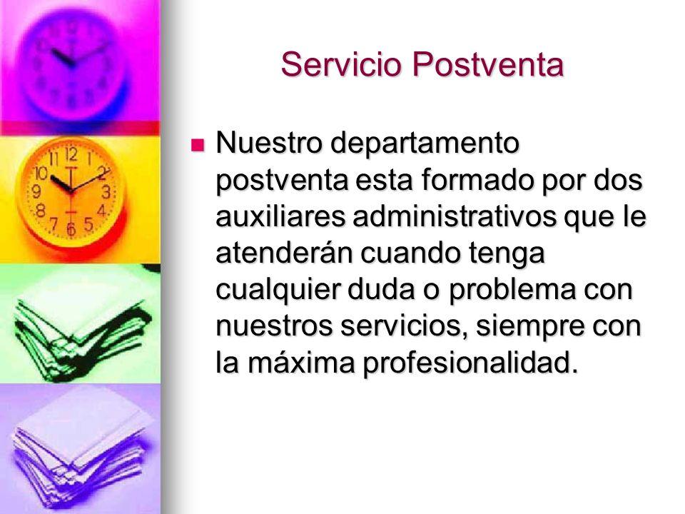 Servicio Postventa Nuestro departamento postventa esta formado por dos auxiliares administrativos que le atenderán cuando tenga cualquier duda o probl