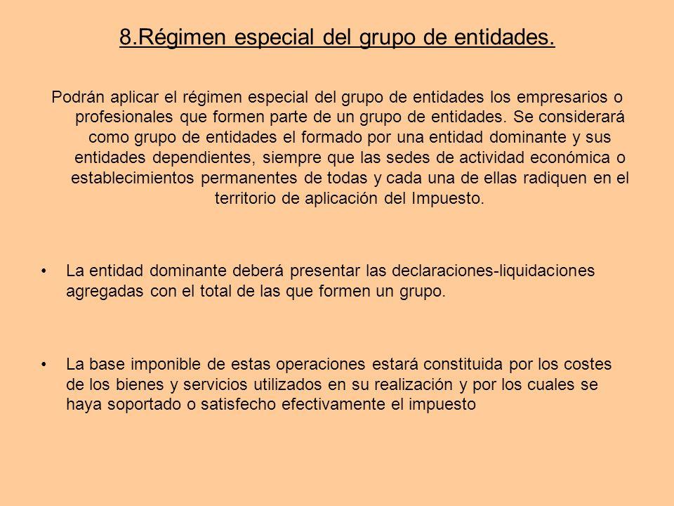 8.Régimen especial del grupo de entidades. Podrán aplicar el régimen especial del grupo de entidades los empresarios o profesionales que formen parte