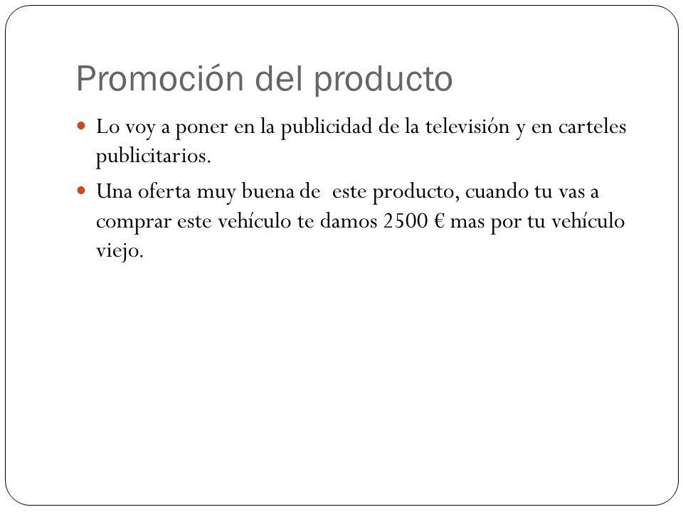 Promoción del producto Lo voy a poner en la publicidad de la televisión y en carteles publicitarios. Una oferta muy buena de este producto, cuando tu