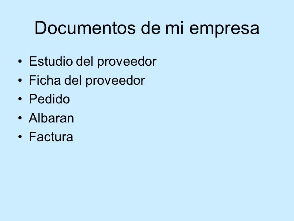 Documentos de mi empresa Estudio del proveedor Ficha del proveedor Pedido Albaran Factura