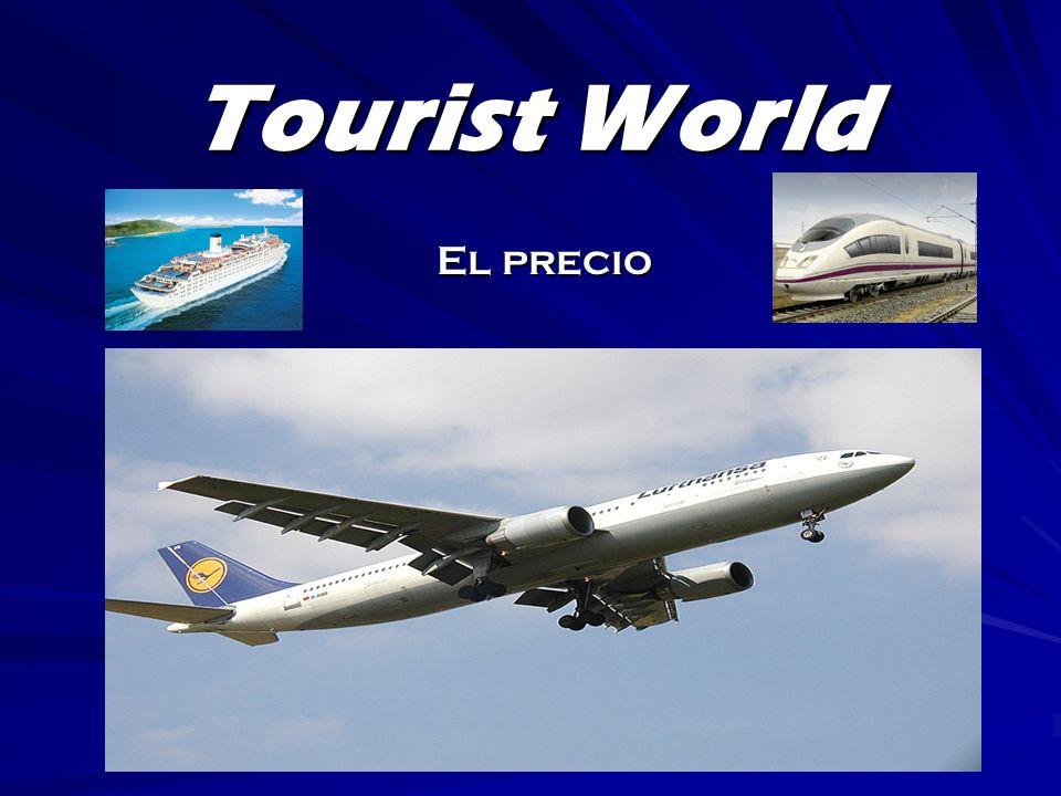 Tourist World El precio
