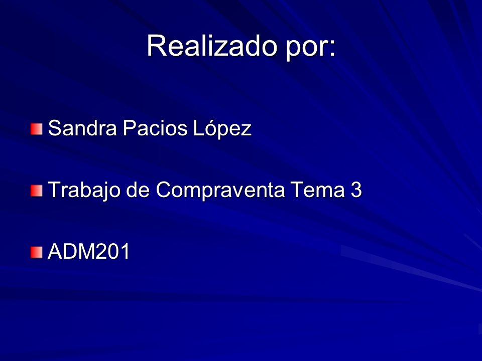 Realizado por: Sandra Pacios López Trabajo de Compraventa Tema 3 ADM201