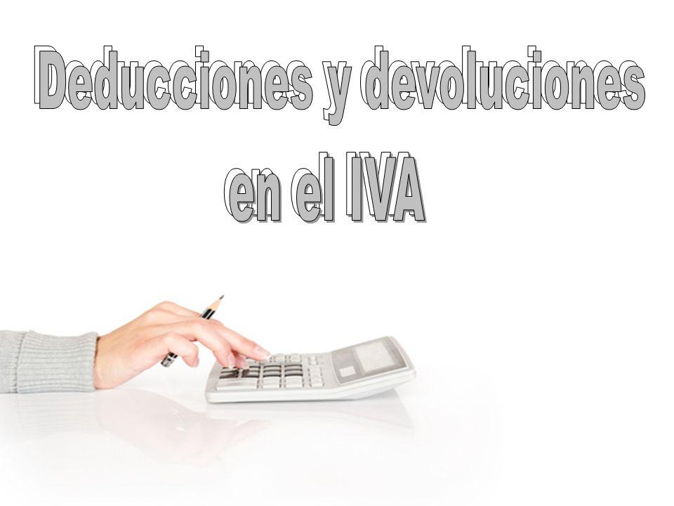 Deducción: Para poder deducir el IVA devengado de las ventas los sujetos tienen que ser empresarios o profesionales y estar relacionadas con las operaciones devengadas.