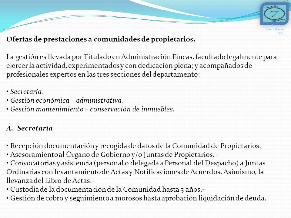 A.Secretaría Recepción documentación y recogida de datos de la Comunidad de Propietarios.