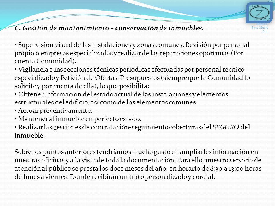 C. Gestión de mantenimiento – conservación de inmuebles.