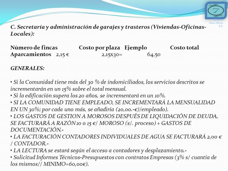 C. Secretaría y administración de garajes y trasteros (Viviendas-Oficinas- Locales): Número de fincas Costo por plaza Ejemplo Costo total Aparcamiento