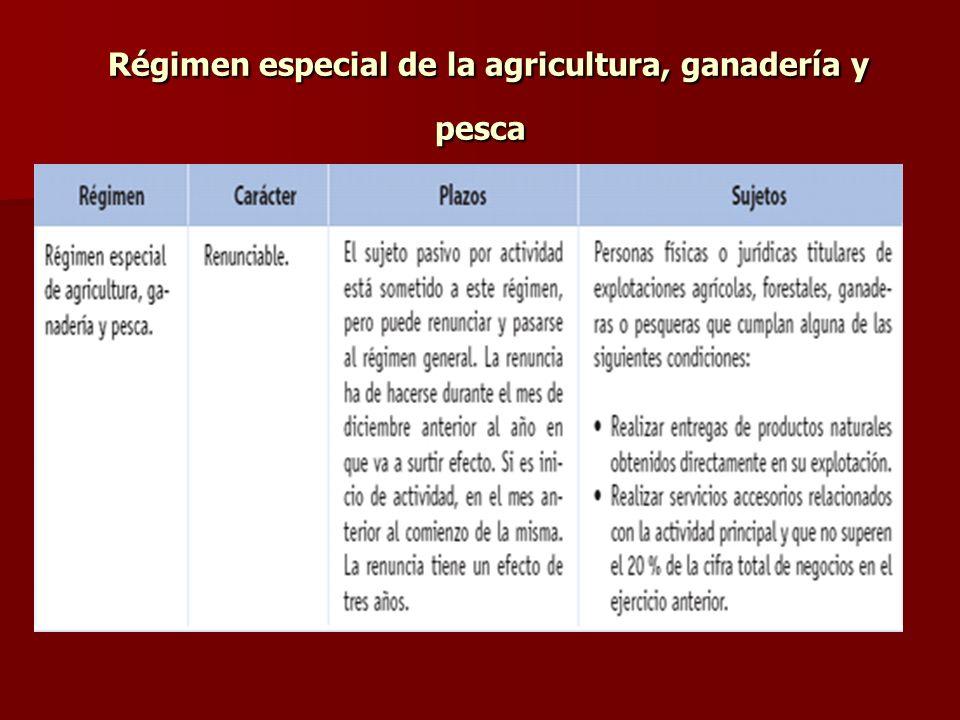 Régimen especial de la agricultura, ganadería y pesca Régimen especial de la agricultura, ganadería y pesca
