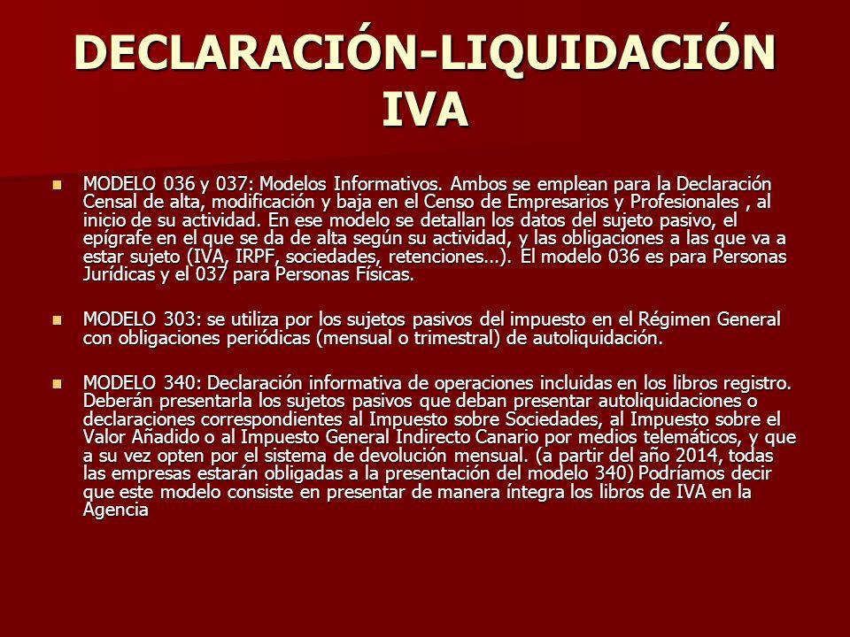 DECLARACIÓN-LIQUIDACIÓN IVA MODELO 036 y 037: Modelos Informativos. Ambos se emplean para la Declaración Censal de alta, modificación y baja en el Cen