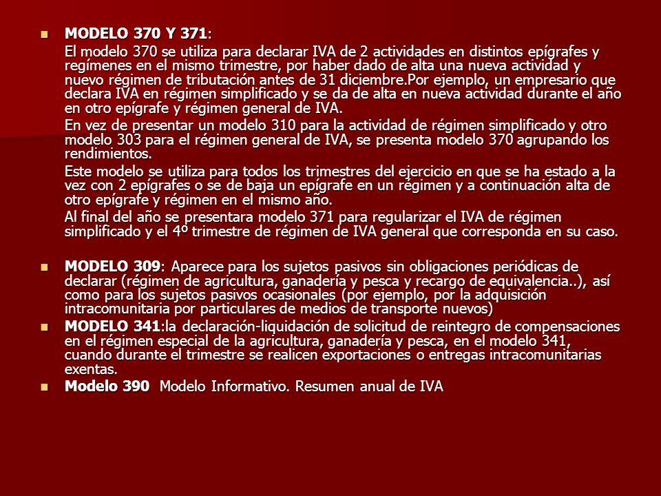 MODELO 370 Y 371: MODELO 370 Y 371: El modelo 370 se utiliza para declarar IVA de 2 actividades en distintos epígrafes y regímenes en el mismo trimest