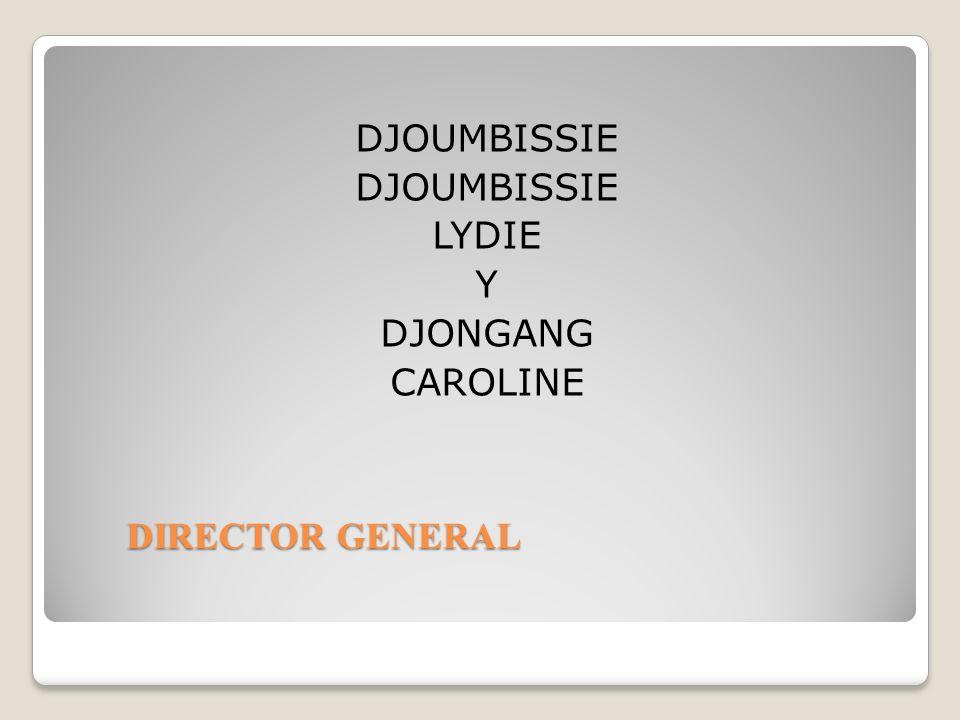 DIRECTOR GENERAL DJOUMBISSIE LYDIE Y DJONGANG CAROLINE