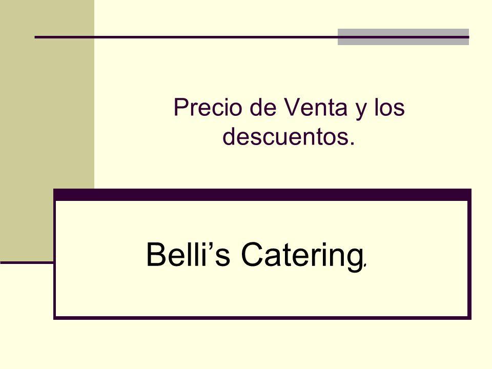 Precio de Venta y los descuentos. Bellis Catering.