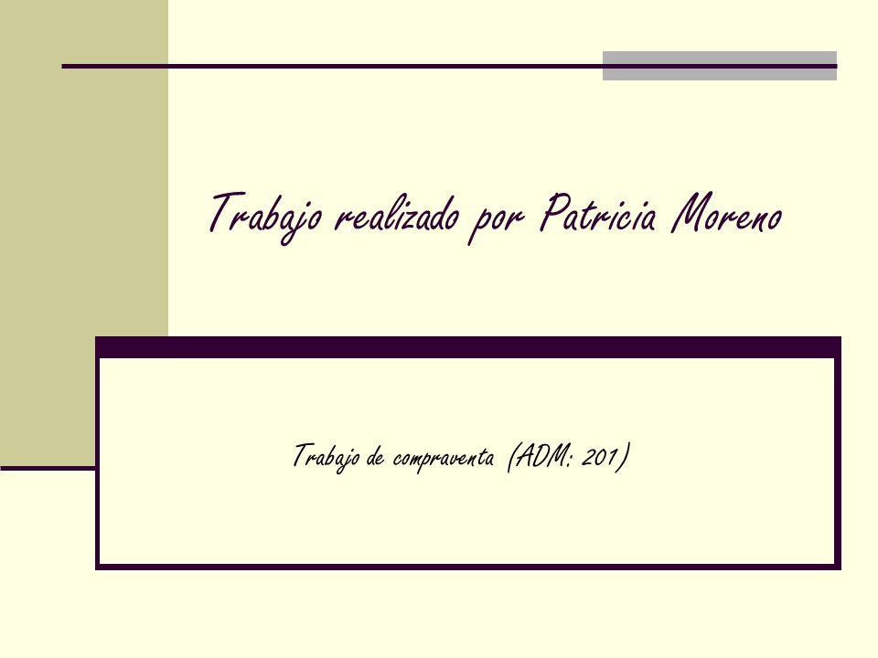 Trabajo realizado por Patricia Moreno Trabajo de compraventa (ADM: 201)