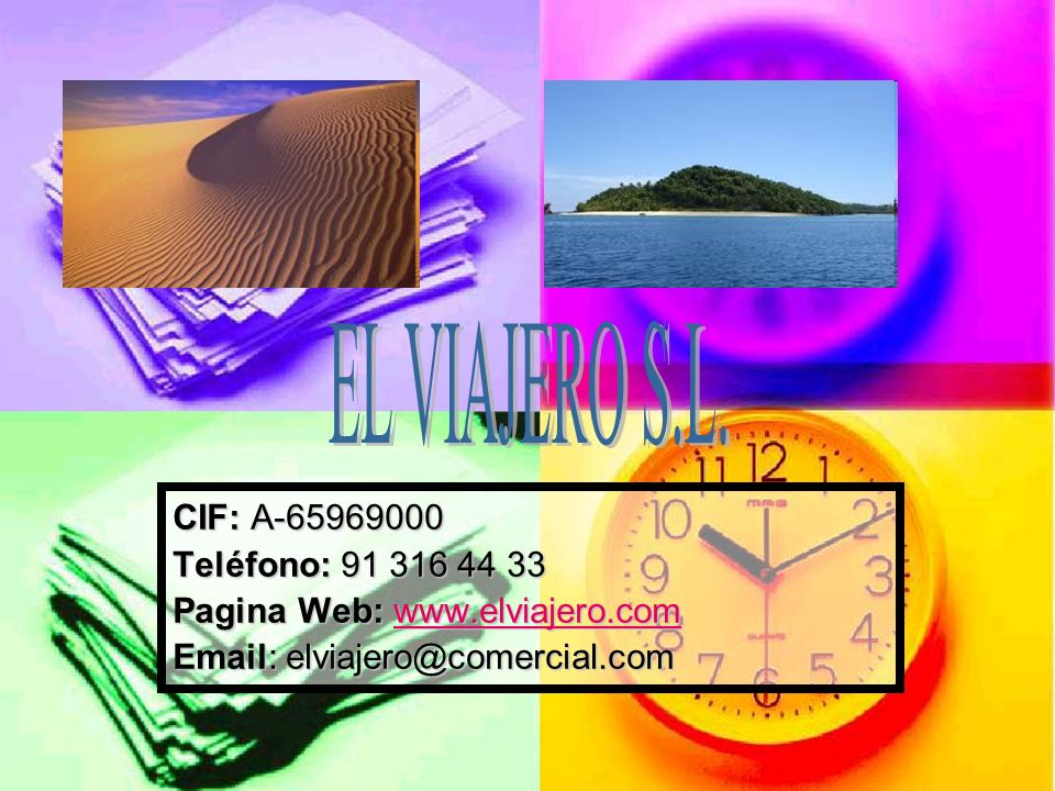 CIF: A-65969000 Teléfono: 91 316 44 33 Pagina Web: www.elviajero.com www.elviajero.com Email: elviajero@comercial.com