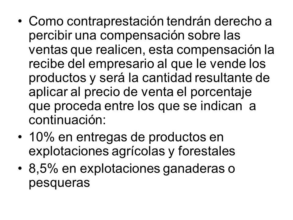 Como contraprestación tendrán derecho a percibir una compensación sobre las ventas que realicen, esta compensación la recibe del empresario al que le
