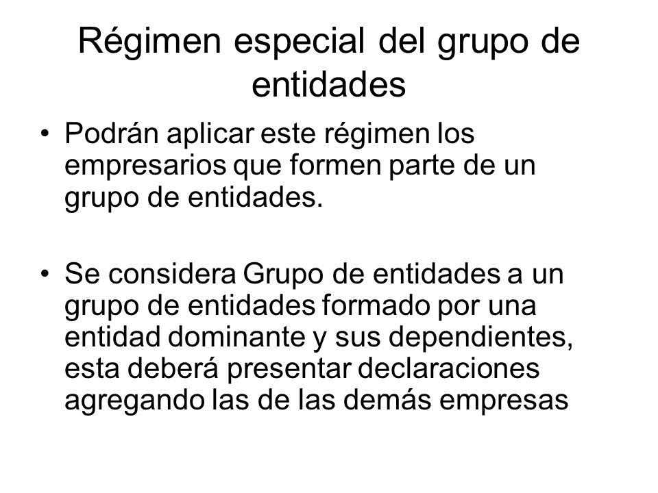 Régimen especial del grupo de entidades Podrán aplicar este régimen los empresarios que formen parte de un grupo de entidades. Se considera Grupo de e