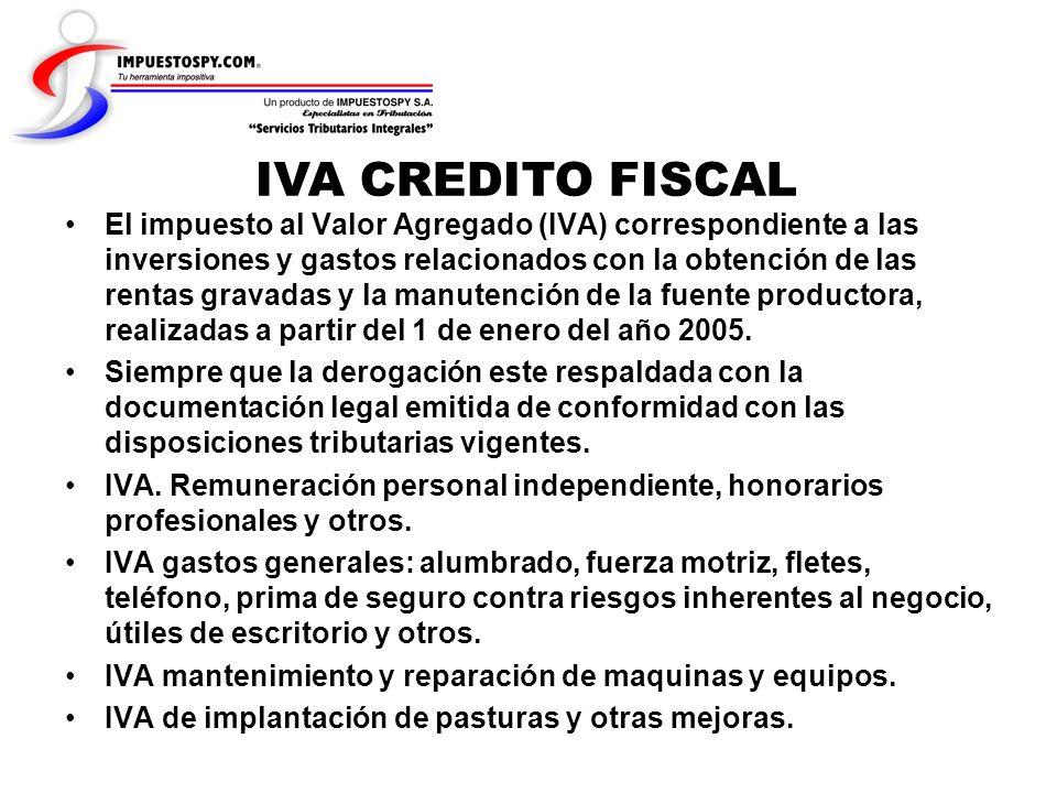 IVA CREDITO FISCAL El impuesto al Valor Agregado (IVA) correspondiente a las inversiones y gastos relacionados con la obtención de las rentas gravadas