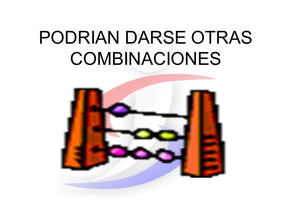 PODRIAN DARSE OTRAS COMBINACIONES